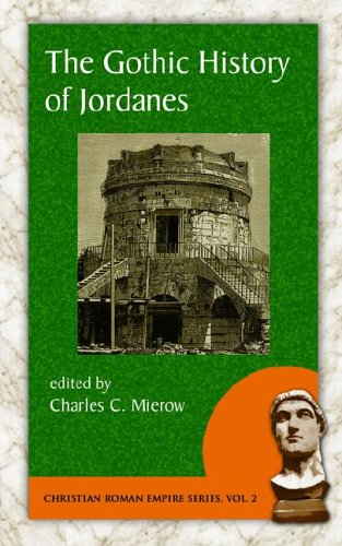 The Gothic History of Jordanes (Christian Roman Empire series vol 2)