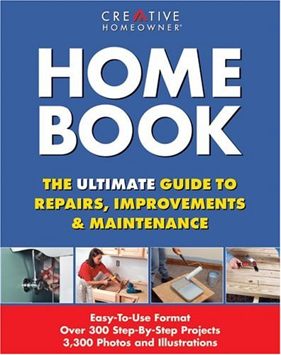 Home Book: The Ultimate Guide to Repairs & ()