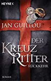 Der Kreuzritter - Rückkehr: Roman