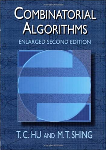 Combinatorial Algorithms: Enlarged Second Edition: T  C  Hu