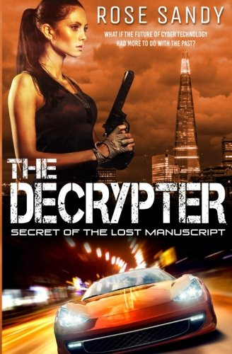 the-decrypter-secret-of-the-lost-manuscript-calla-cress-techno-thrillers-volume-1