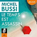 Le temps est assassin Audiobook by Michel Bussi Narrated by Julie Basecqz