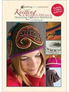 Knitting Creative Details - Designing Original Knitwear: Knitting Daily Workshop