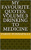 img - for My Favourite Quotes: Volume 3 Drinking to Medicine book / textbook / text book