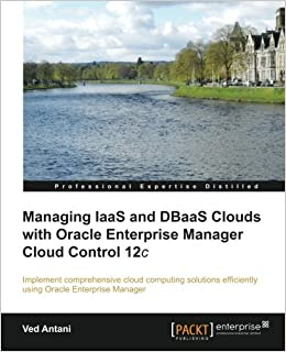 Managing IaaS and DBaaS Clouds with Oracle Enterprise Manager Cloud