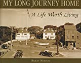 img - for My Long Journey Home: A Life Worth Living book / textbook / text book
