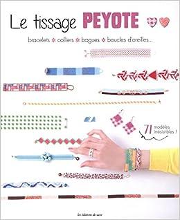 meilleurs tissus qualité et quantité assurées prix limité Amazon.fr - Le tissage Peyote : Bracelets, colliers, bagues ...
