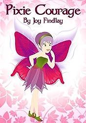 Children's Book - Pixie Courage (Pixie Series 1)