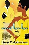 Sweet Bye-Bye, Denise Michelle Harris, 0446699365