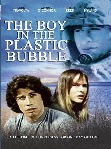 (Boy in the Plastic Bubble)