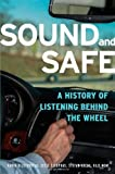 Sound and Safe, Karin Bijsterveld and Eefje Cleophas, 0199925690