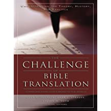 The Challenge of Bible Translation: Communicating God's Word to the World (English Edition)