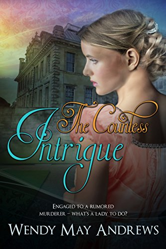The Countess Intrigue by [Andrews, Wendy May]