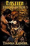 Bastien (Hidden Breeds Book 1)