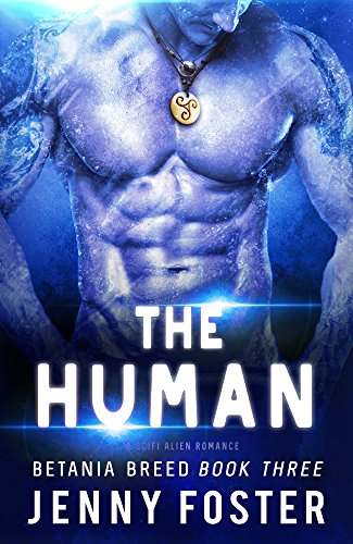 The Human: A Sci-Fi Alien Romance (Betania Breed)