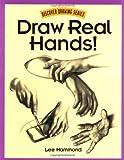 Draw Real Hands, Lee Hammond, 0891348174