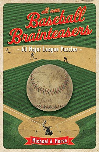 All-New Baseball Brainteasers: 60 Major League Puzzles (Ultimate Puzzles Baseball)