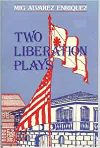 mig alvarez enriquez Three philippine epic plays: lam-ang, labaw donggon and bantugan: mig alvarez enriquez: 9789711000493: books - amazonca.