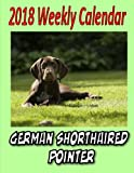 2018 Weekly Calendar  German Shorthaired Pointer