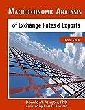 Macroeconomic Analysis of Exchange Rates and Exports : (Book 5 of 6)