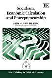 Socialism, Economic Calculation and Entrepreneurship, Jesús Huerta de Soto, 1849800650