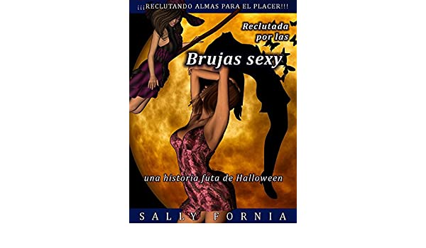 Reclutada por las brujas sexy: una historia futa de Halloween (Spanish Edition) - Kindle edition by Sally Fornia. Literature & Fiction Kindle eBooks ...