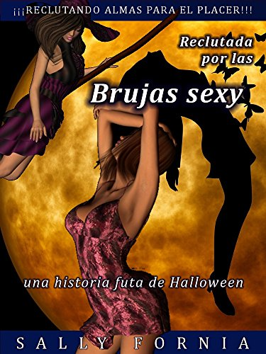 Reclutada por las brujas sexy: una historia futa de Halloween (Spanish Edition) -