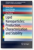 Lipid Nanoparticles: Production, Characterization and Stability (SpringerBriefs in Pharmaceutical Science & Drug Development)