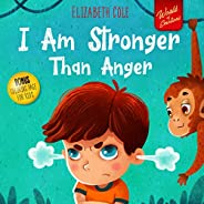 I Am Stronger Than Anger: Picture Book About Anger Management And Dealing With Kids Emotions And Feelings (Pre