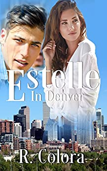 Estelle (In Denver Series Book 2) by [Colora, R.]