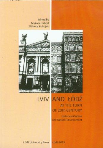 Lviv and Lodz at the Turn of 20th Century Habrel Mykola Kobojek Elbieta