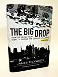 img - for The Big Drop Second Edition How To Grow Your Wealth During The Coming Collapse book / textbook / text book