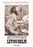 Ain t In It For My Health: A Film About Levon Helm