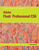 Review Pack: Adobe Flash Professional CS6 Illustrated, Waxer, Barbara M., 1133526438
