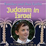 Judaism in Israel (Families & Their Faiths)