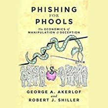 Phishing for Phools: The Economics of Manipulation and Deception Audiobook by George A. Akerlof, Robert J. Shiller Narrated by Bronson Pinchot