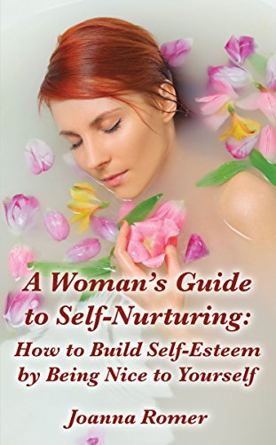 A Woman's Guide to Self-Nurturing