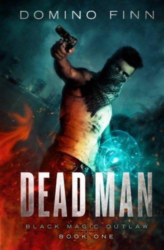 Read Online Dead Man (Black Magic Outlaw) (Volume 1) pdf epub
