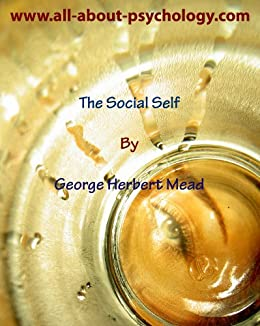 mead essays social psychology Essay on social psychology  responsible and impersonal while the man is less responsible and emotionally dependent person says margret mead  essays, articles .
