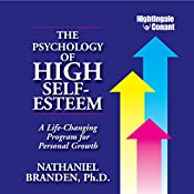 The Psychology of High Self-Esteem: A Life-Changing Program for Personal Growth   Nathaniel Branden