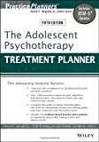 The Adolescent Psychotherapy Treatment Planner: Includes DSM-5 Updates