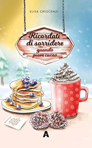 Ricordati di Sorridere Quando Piove Cacao (Italian Edition)