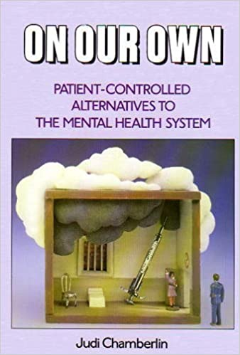 On our own: Patient-controlled alternatives to the mental health system