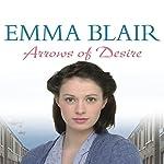 Arrows of Desire | Emma Blair