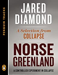 Norse Greenland: A Controlled Experiment in Collapse--A Selection from Collapse (Penguin Tracks)