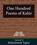 One Hundred Poems of Kabir, Rabindranath Tagore, 1594628475