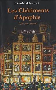 Les Chatiments d'Apophis : Lille aux serpents par  Dauthie-Cherruel