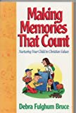 Making Memories That Count, Debra F. Bruce, 0882433458