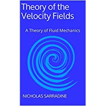 Theory of the Velocity Fields: A Theory of Fluid Mechanics