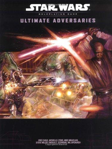 Ultimate Adversaries (Star Wars Roleplaying Game) (Best Droid Rpg Games)